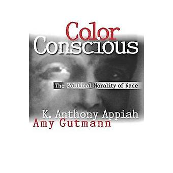 Color Conscious - The Political Morality of Race