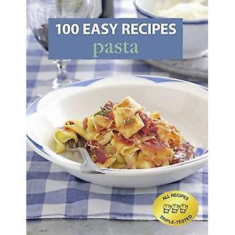 100 Easy Recipes Pasta