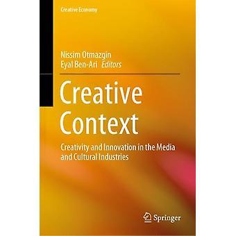 Creative Context by Edited by Nissim Otmazgin & Edited by Eyal Ben Ari