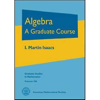 Algebra - A Graduate Course - 9780821847992 Book