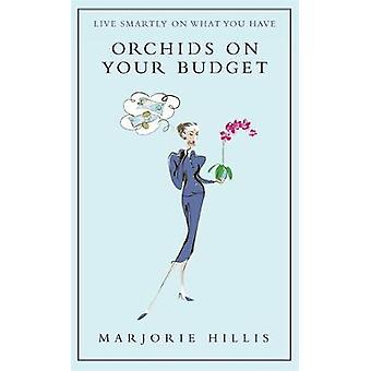 Orchids On Your Budget Or Live Smartly on What You Have Virago Modern Classics