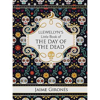 Llewellyns Little Book of the Day of the Dead by Jaime Girones