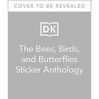 The Bees Birds & Butterflies Sticker Anthology