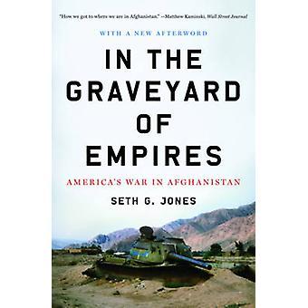 Na cmentarzu imperiów - wojny Ameryki w Afganistanie przez Seth G.