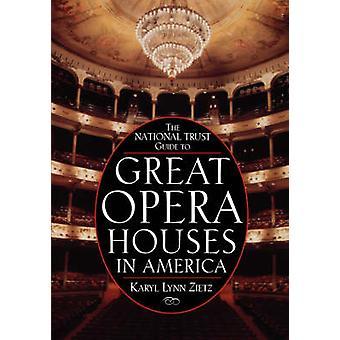 La guía nacional de grandes casas de ópera en América por Karyl Ly