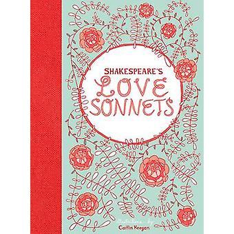 Shakespeares kärlek sonetter av Caitlin Keegan - 9780811879088 bok