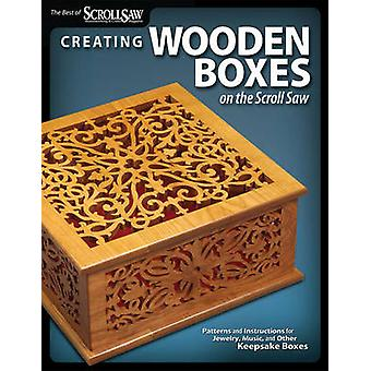 Creating Wooden Boxes on the Scroll Saw - Patterns and Instructions fo