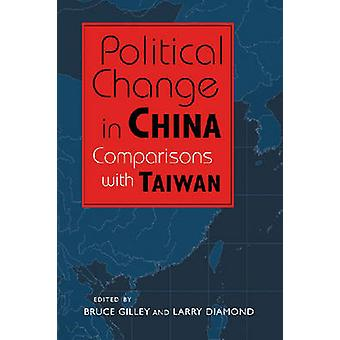 Political Change in China - Comparisons with Taiwan by Bruce Gilley -