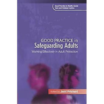 God praksis for beskyttelse af voksne - arbejde effektivt i voksen Pr