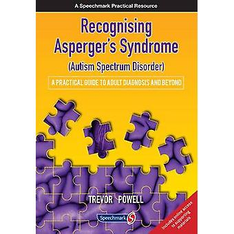 Recognising Asperger's Syndrome (Autism Spectrum Disorder) - A Practic