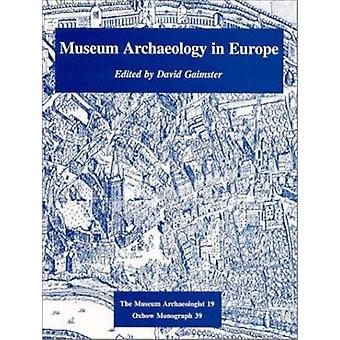 Museum Archaeology in Europe by David R.M. Gaimster - 9780946897735 B
