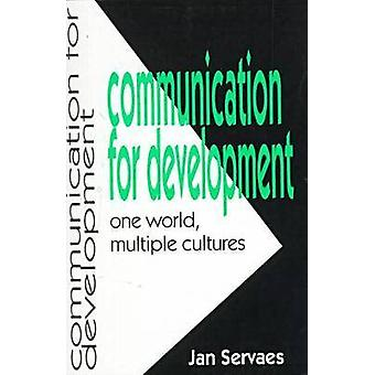 Communication for Development - One World - Multiple Cultures by Jan S