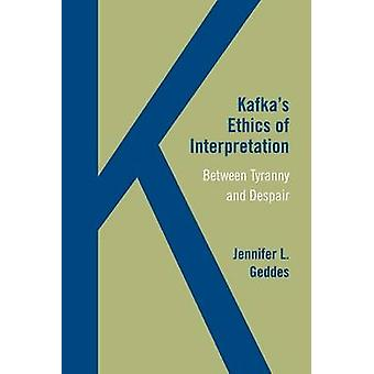 Kafka's ethiek van interpretatie - tussen tirannie en wanhoop door Jenn