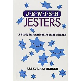 Jewish Jesters - A Study in American Popular Comedy by Arthur Asa Berg