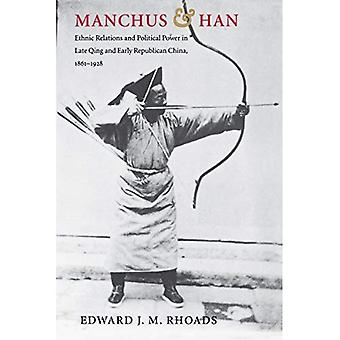 Manchus and Han: Ethnic Relations and Political Power in Late Qing and Early Republican China, 1861-1928 (Studies on Ethnic Groups in China)
