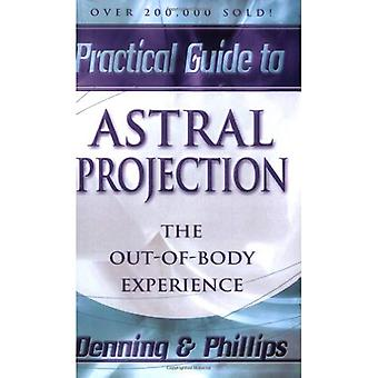 Projection astrale (Llewellyn Guides pratiques)
