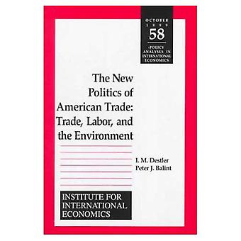 The New Politics of American Trade: Trade, Labor and the Environment (Policy Analyses in International Economics)