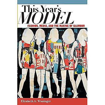Das diesjährige Modell: the Making of Glamour, Mode und Medien