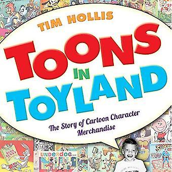 Toons in Toyland: die Geschichte von Cartoon Charakter waren