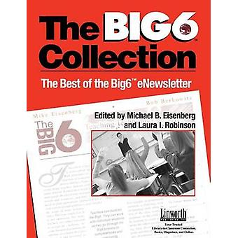 Big6 Collection Best of the Big6 Enewsletter Volume II by Eisenberg & Michael