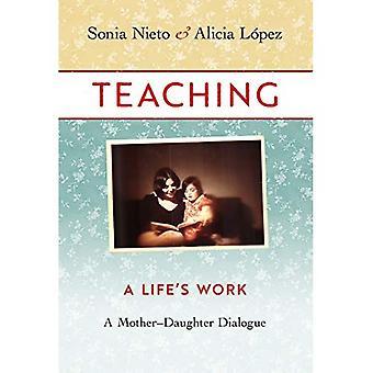 Lehre: Ein Leben Arbeit-A Mutter-Tochter-Dialog