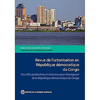 Revue de l'Urbanisation Fi Republique sosiaalidemokraattisen rintaman nuoret du Congo: Des Villes Productives ja Inclusives pour l'Emergence de la Republique sosiaalidemokraattisen rintaman nuoret du Congo (ohjeet kehittäminen - ympäristö ja kestävä kehitys)