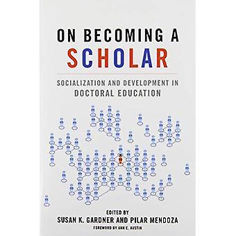 Pour devenir un érudit: socialisation et le développement en formation doctorale