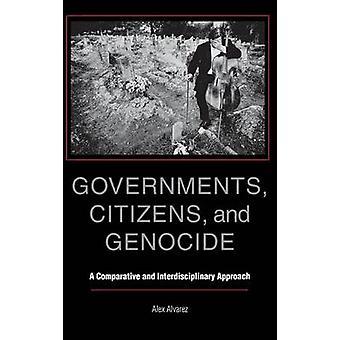 Regierungen, Bürger und Völkermord A vergleichende und interdisziplinäre Ansatz von Alvarez & Alex
