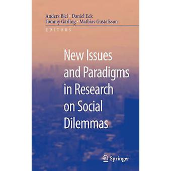 New Issues and Paradigms in Research on Social Dilemmas by Biel & Anders