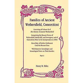 Famiglie di antica Wethersfield Connecticut di Stiles & Henry R.