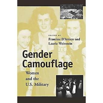 Gender Camouflage Women and the U.S. Military by DAmico & Francine J.