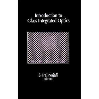 Introduction to Glass Integrated Optics by Najafi & S. Iraj