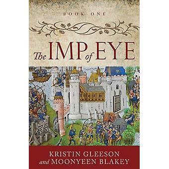 The Imp of Eye by Gleeson & Kristin