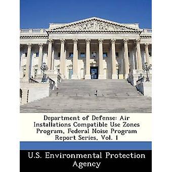 Department of Defense luft installationer kompatible brug zoner programmet føderale støj Program rapport serien Vol. 1 af US Environmental Protection Agency