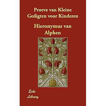 Proeve van Kleine Gedigten voor niños por van Alphen y Hieronymus