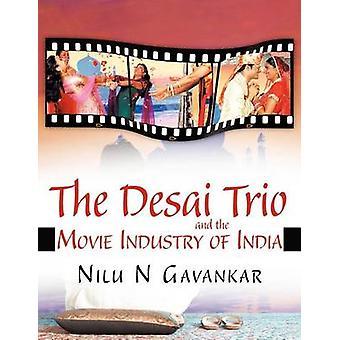 Il Trio di Desai e l'industria cinematografica dell'India di Gavankar & Nilu N.
