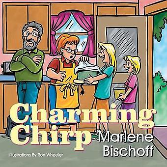 Charming Chirp by Bischoff & Marlene A.