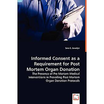 Informed Consent as a Requirement for Post Mortem Organ Donation by Josselyn & Sara E.