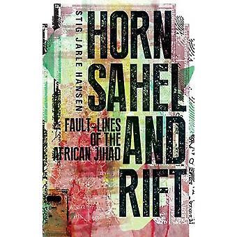 Horn-Sahel en Rift-Fault-lijnen van de Afrikaanse Jihad door Stig Jarle