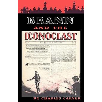 Brann and the Iconoclast by Charles Carver - 9780292707658 Book