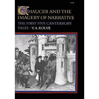 Chaucer and the Imagery of Narrative - The First Five Canterbury Tales