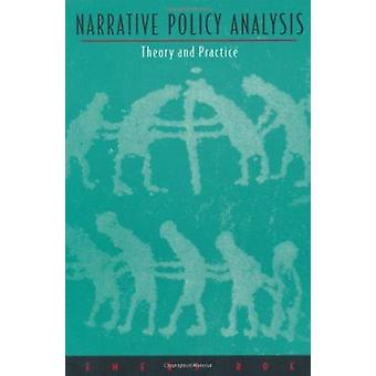 Narrative Policy Analysis - Theory and Practice by Roe - Emery - 97808