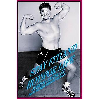 Stay Fit (and Hot) for Life by Joseph Covino - 9780943283081 Book