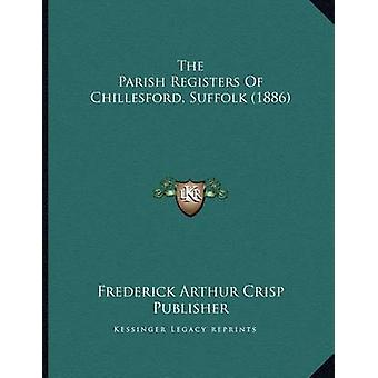 The Parish Registers of Chillesford - Suffolk (1886) by Frederick Art