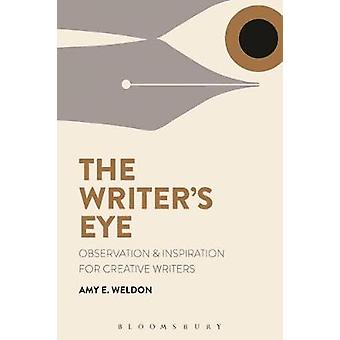 The Writer's Eye - Observation and Inspiration for Creative Writers by