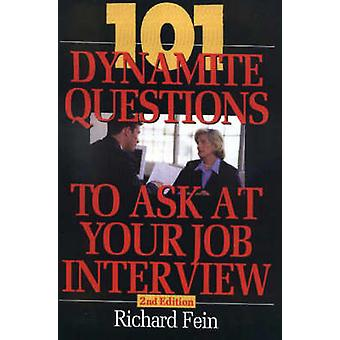 101 Dynamite Questions to Ask at Your Job Interview (2nd Revised edit