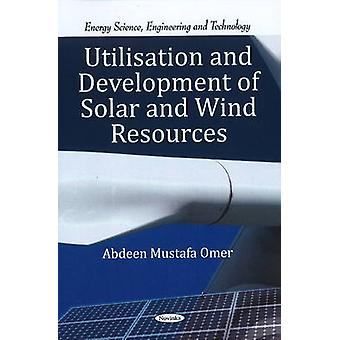 Utilisation and Development of Solar and Wind Resources by Abdeen Mus