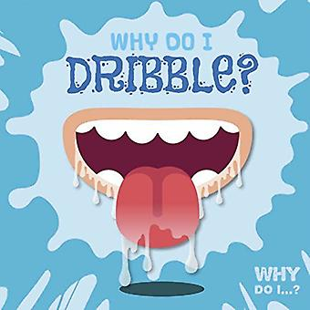 Why Do I Dribble? by Kirsty Holmes - 9781786373656 Book
