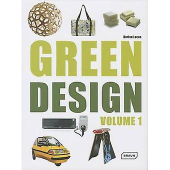 Green Design - Volume 1 (2nd Revised edition) by Dorian Lucas - 978303