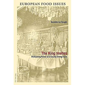 The King Invites: Performing Power at a Courtly Dining Table (L'Europe Alimentaire/European Food Issues/Europa...